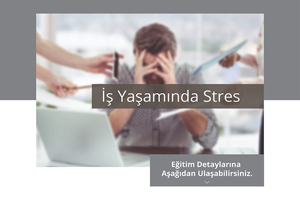 İş Yaşamında Stres