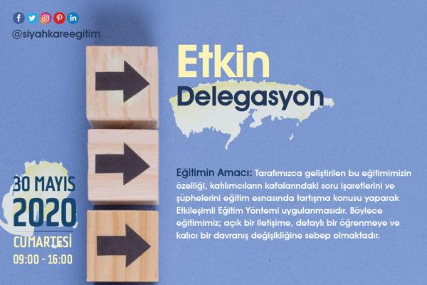 Etkin Delegasyon – 30.05.2020